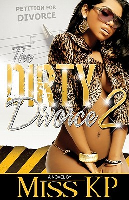 The Dirty Divorce 2 by Miss K.P.