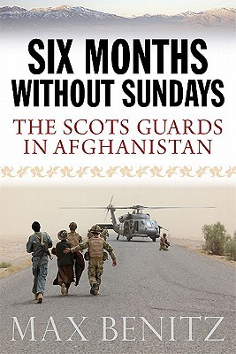 The Scots Guards in Afghanistan: Six Months Without Sundays