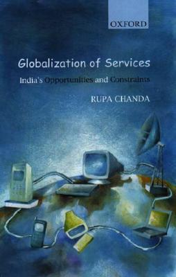 Globalization of Services: India's Opportunities and Constraints