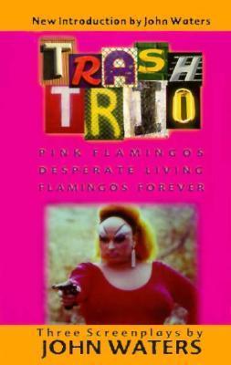 Trash Trio: Three Screenplays