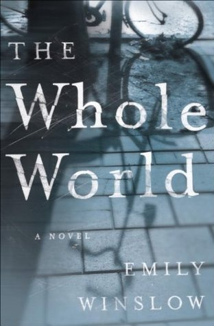 The Whole World: A Novel