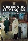 Scotland Yard's Ghost Squad: The Secret Weapon Against Post-War Crime