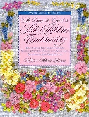 The Complete Guide To Silk Ribbon Embroidery Basic Step By Step