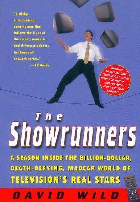 The Showrunners: A Season Inside the Billion-Dollar, Death-Defying, Madcap World of Television's Real Stars