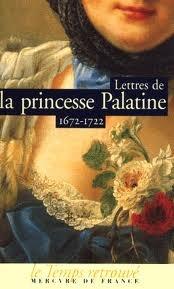 Lettres de la princesse Palatine