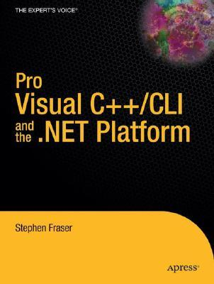 Pro Managed C++ And .Net 2.0 Development With Visual Studio .Net 2005: From Professional To Expert (Pro)