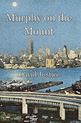 Murphy on the Mount by David Justice