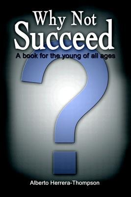 Why Not Succeed?: A Book for the Young of All Ages