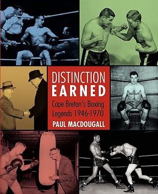 Distinction Earned: Cape Breton's Boxing Legends 1946 1970