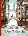 Drei Wünsche by Petra Oelker