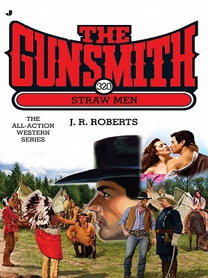 Straw Men (The Gunsmith, #320)