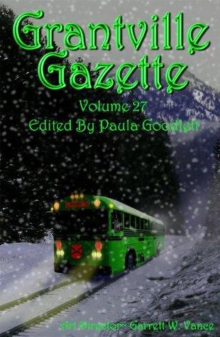 Grantville Gazette, Volume 27 by Paula Goodlett