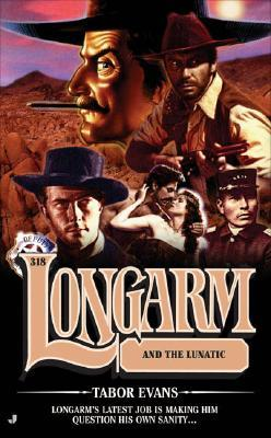 Longarm and the Lunatic (Longarm, #318)