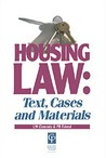Housing Law: Text, Cases & Materials