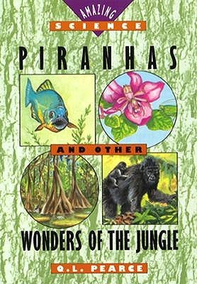 Piranhas and Other Wonders of the Jungle (Amazing Science Series)