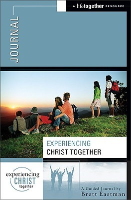 Experiencing Christ Together Journal: A Lifetogether Resource