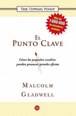 El punto clave by Malcolm Gladwell