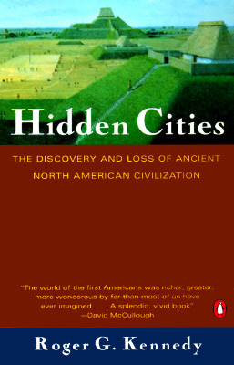 Hidden Cities: The Discovery and Loss of Ancient North American Civilization