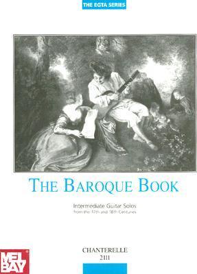 Baroque Book Intermediate Guitar Solos 17th-18th Century (EGTA)