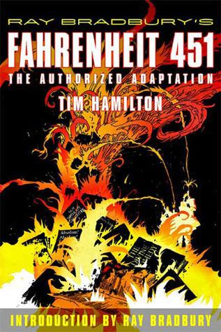 Ray Bradbury's Fahrenheit 451: The Authorized Graphic Novel: The Authorized Adaptation