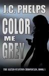Color Me Grey (Alexis Stanton Chronicles, #1)