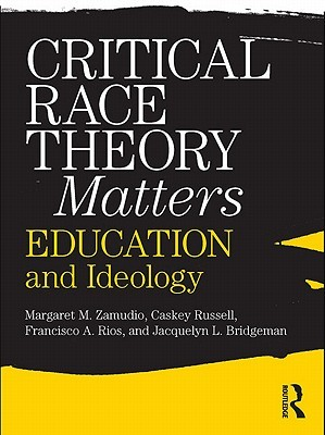 Critical Race Theory Matters: Education and Ideology