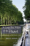 A Long Slow Affair of the Heart: An Adventure on the French Canals