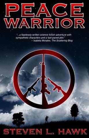 Peace Warrior by Steven L. Hawk