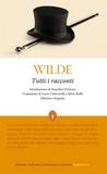 Tutti i racconti by Oscar Wilde