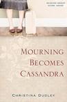 Mourning Becomes Cassandra