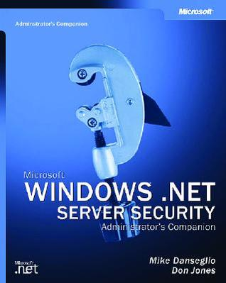 Microsoft Windows Server 2003 Security Administrator's Companion