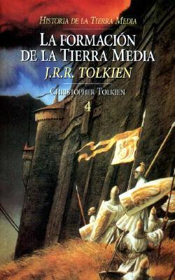 La Formación de la Tierra Media (Historia de la Tierra Media, #4)