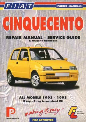 Fiat Cinquecento: Repair Manual and Service Guide, All Models 1993 to 1998