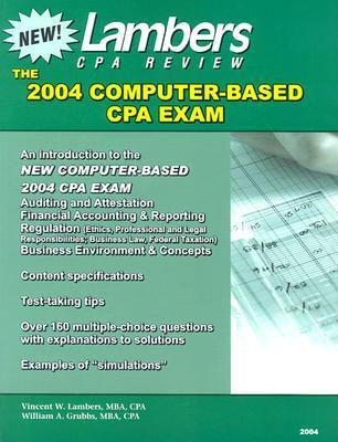 The New CPA Exam 2004 Edition: An Introduction to the Computer Based Exam with Test-Taking Tips and Practice Questions and Solutions