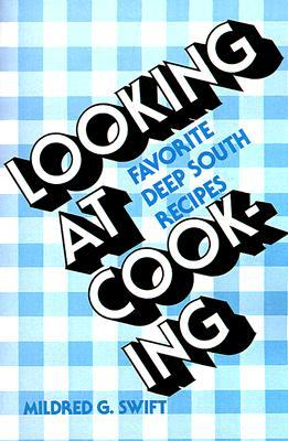 Looking at Cooking: Favorite Deep South Recipes