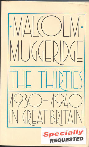 The Thirties by Malcolm Muggeridge