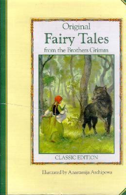 Original Fairy Tales from the Brothers Grimm