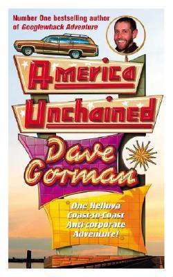 America Unchained: One Helluva Coast-to-coast Anti-corporate Adventure!