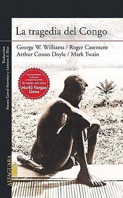 La Tragedia del Congo = The Tragedy of the Congo by George W. Williams