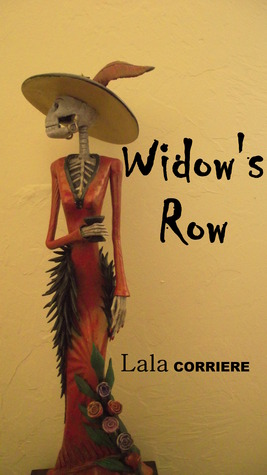 Widow's Row by Lala Corriere