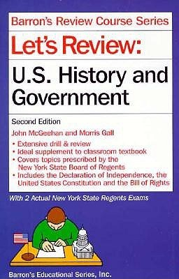 Barron's Regents Exams And Answers: United States History And Government/Let's Review: U. S. History And Government