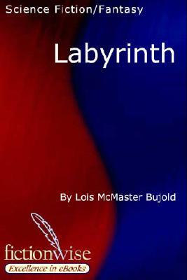 Labyrinth by Lois McMaster Bujold