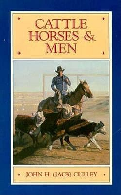 Cattle, Horses and Men of the Western Range