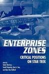 Enterprise Zones: Critical Positions on Star Trek