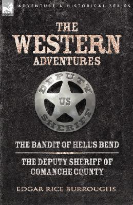 Western Adventures: The Bandit of Hell's Bend/The Deputy Sheriff of Comanche County