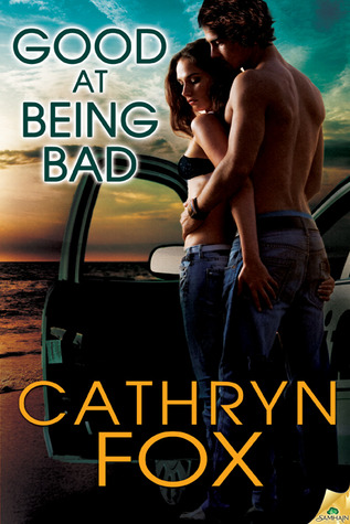 Good at Being Bad by Cathryn Fox