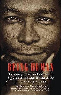 Being Human: The Companion Anthology to Staying Alive and Being Alive