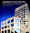 Modernism Without Rhetoric by Helena Webster