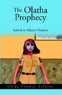 The Olatha Prophecy Book 2 by Clyde Thomas Erikson