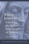 Who Is Jesus the Christ?: Unlocking the Mystery in the Gospel of Matthew